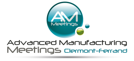 Advanced Manufacturing Meetings Clermont-Ferrand